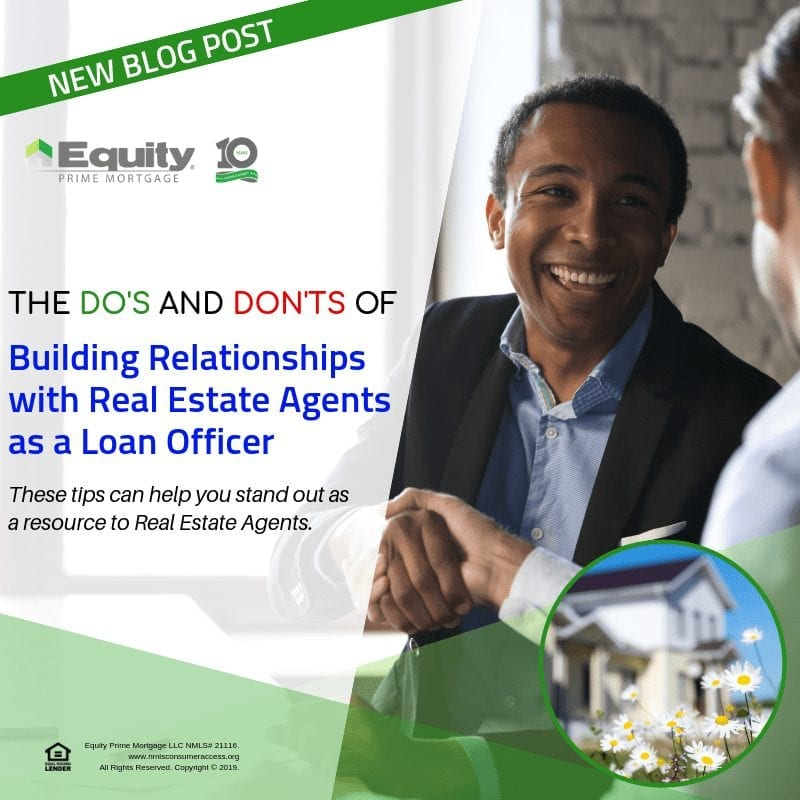The DO's and DON'Ts of building relationships with Real Estate Agents as a Loan Officer