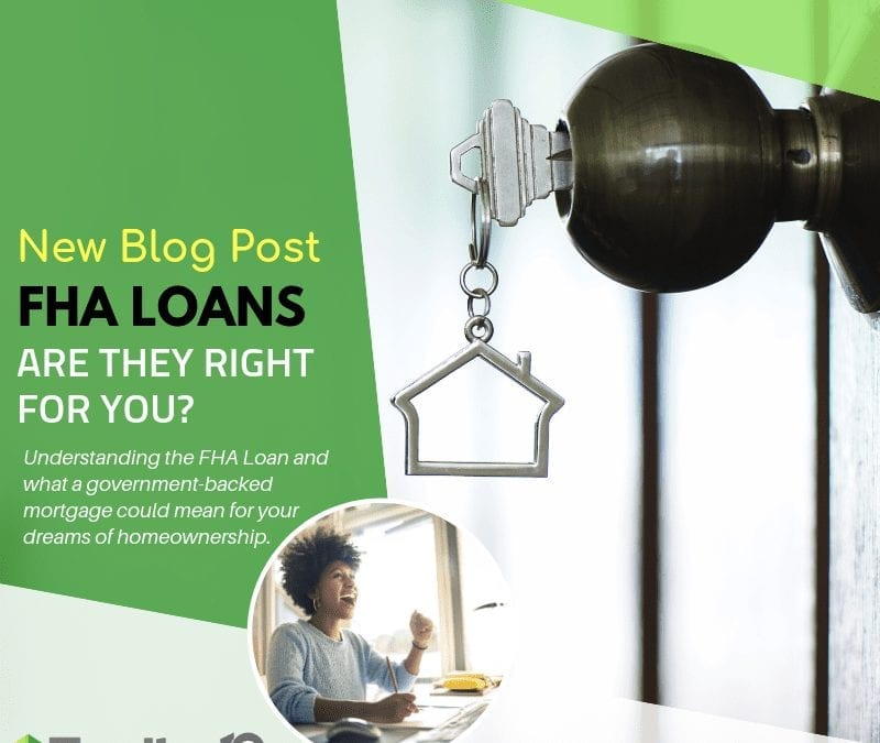 FHA Loans: Are They Right For You?