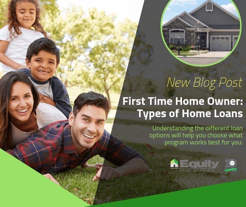 First Time Home Owner: Types of Home Loans