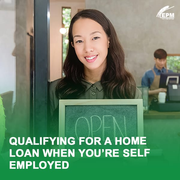 Qualifying for a Home Loan When You're Self Employed